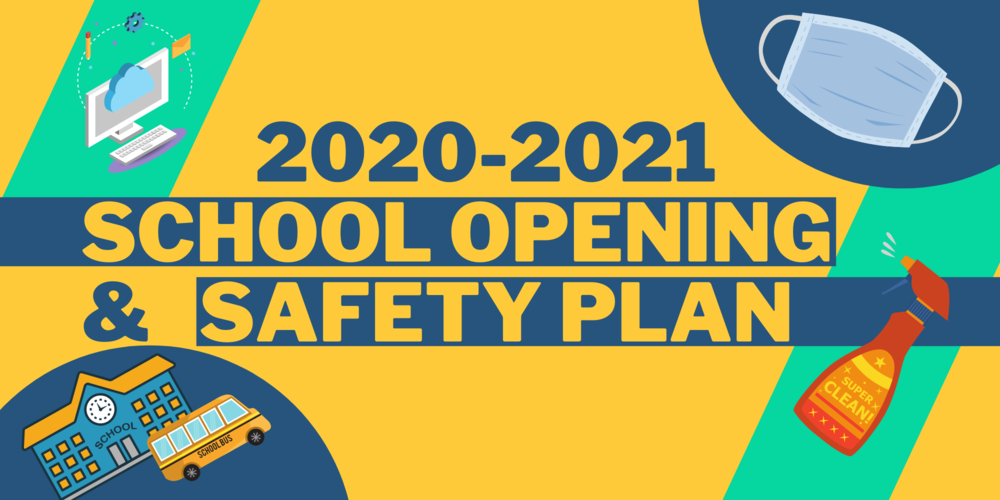 School Opening and Safety Plan Wednesday, August 19 - 5:30 PM
