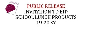 PUBLIC RELEASE - Invitation to Bid School Lunch Products 19-20 SY