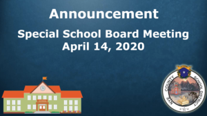 Announcement: Special Board Meeting, 4/14/20