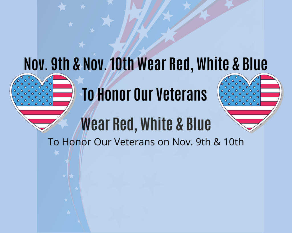 November 9th & 10th - Wear Red, White & Blue To Honor Our Veterans