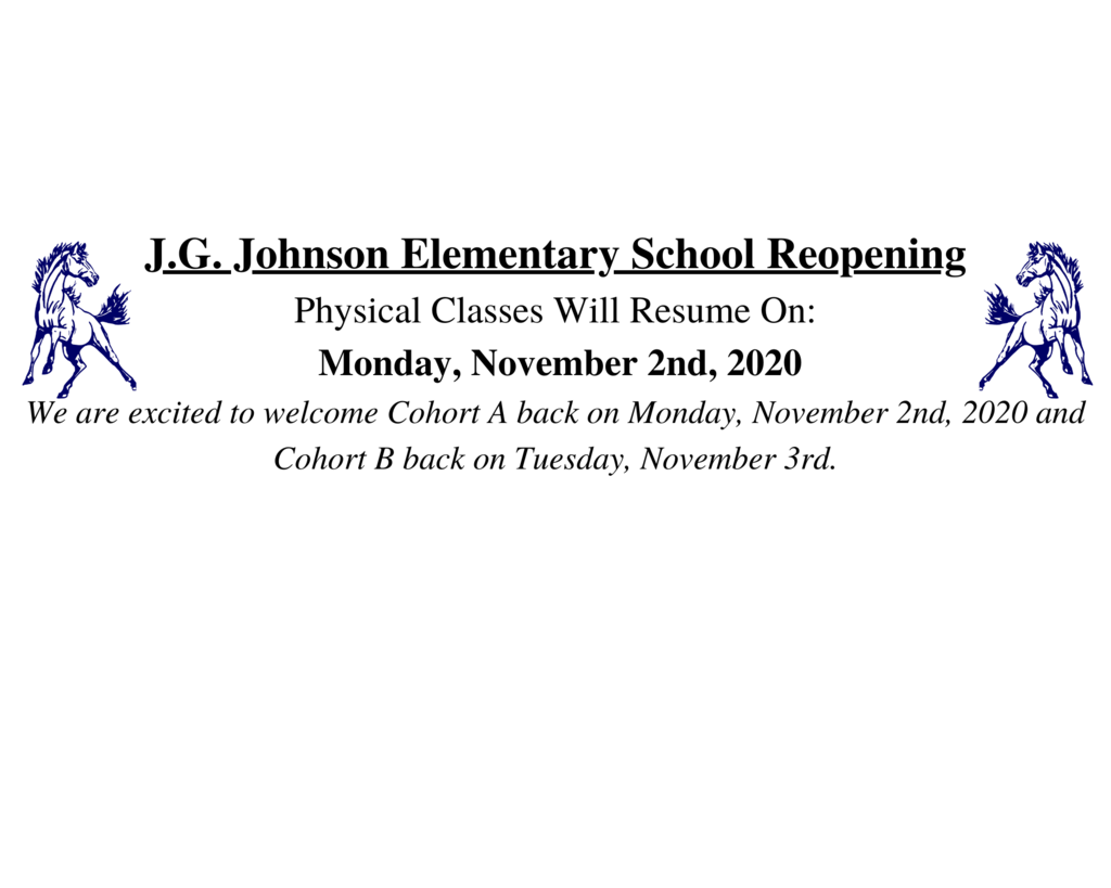 J.G. Johnson Elementary School Reopening Of Physical Classes On Monday, November 2nd.
