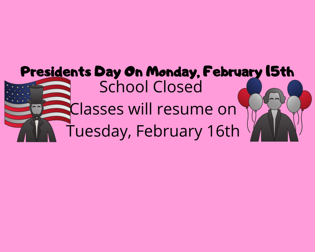 Presidents Day On Monday, February 15th School Closed